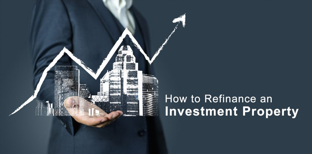 How to refinance and investment property?